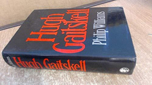 9780224014519: Hugh Gaitskell: A Political Biography