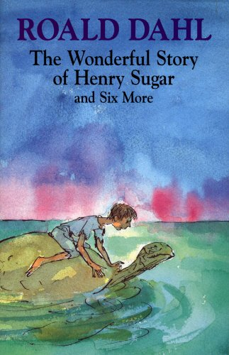 The Wonderful Story of Henry Sugar and: Dahl, Roald