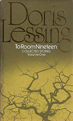 Collected Stories: To Room Nineteen v. 1: Lessing, Doris