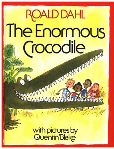 The Enormous Crocodile: Dahl, Roald (Quentin