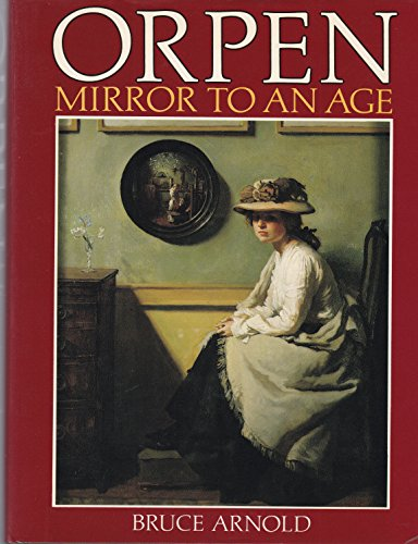 9780224015813: Orpen: Mirror to an Age