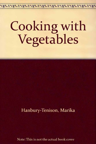 Cooking with Vegetables: Original Recipes