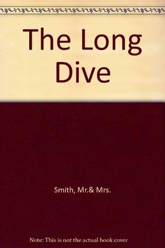 9780224016148: The Long Dive