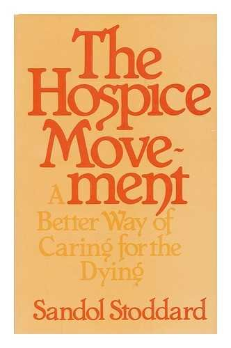 THE HOSPICE MOVEMENT : A BETTER WAY OF CARING FOR THE DYING