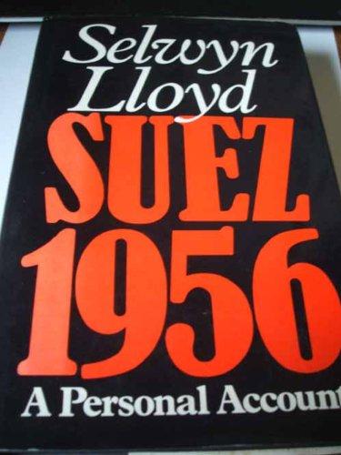 Suez 1956: A Personal Account: Lloyd, Selwyn