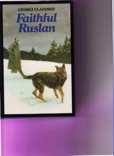 9780224016896: Faithful Ruslan: The Story of a Guard Dog