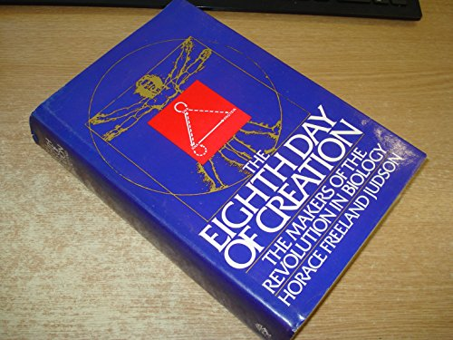 9780224017220: The Eighth Day of Creation: Makers of the Revolution in Biology