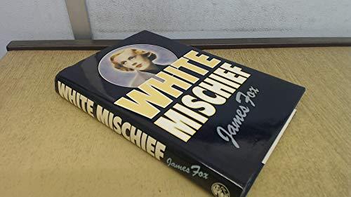 9780224017312: White Mischief