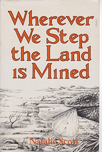 WHEREVER WE STEP THE LAND IS MINED