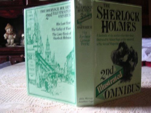 9780224017633: The Second Sherlock Holmes Illustrated Omnibus: A Facsimile Edition of Sir Arthur Conan Doyle's Sherlock Holmes Stories Other Than Those Illustrated ... of Fear. the Case-Book of Sherlock Holmes