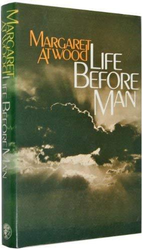 Life Before Man: Atwood, Margaret