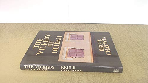 The Viceroy of Ouidah: Chatwin, Bruce