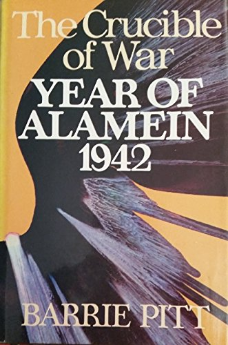 9780224018272: The Crucible of War: Year of Alamein, 1942 Bk. 2