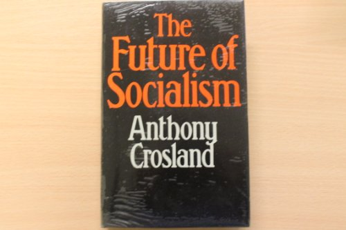 9780224018883: The Future of Socialism