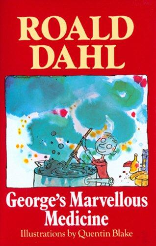 George's Marvellous Medicine: Dahl, Roald