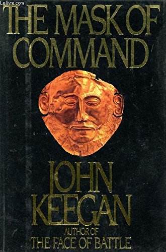 9780224019491: The Mask of Command