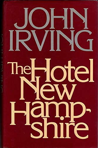 9780224019613: The Hotel New Hampshire