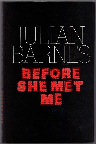 9780224019859: Before She Met Me