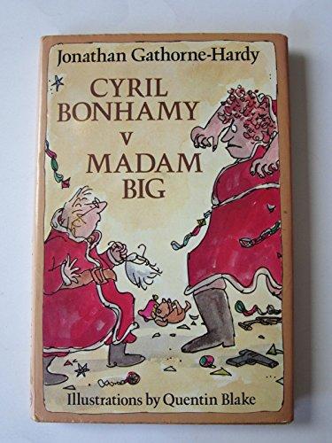 9780224019910: Cyril Bonhamy Versus Madam Big