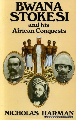 9780224019989: Bwana Stokesi and His African Conquests