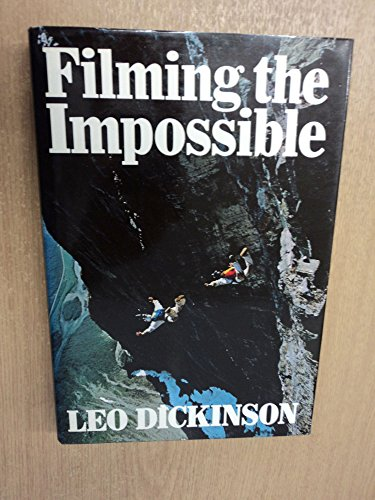 9780224020152: Filming the Impossible