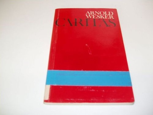 Caritas: A Play in Two Acts (Cape plays): Arnold Wesker