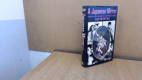 9780224020497: A Japanese mirror: heroes and villains of Japanese culture