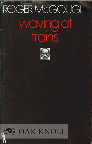 Waving at Trains (Poetry Paperbacks)