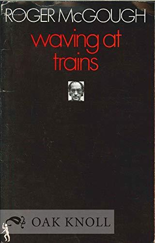 Waving at Trains (Poetry Paperbacks): Roger McGough
