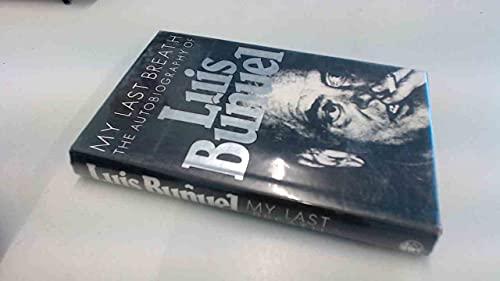 9780224020732: My Last Breath: The Autobiography of Luis Bunuel