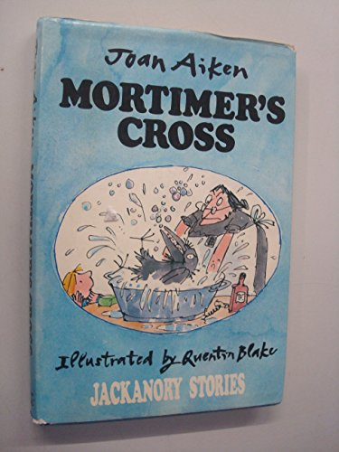 9780224021081: MORTIMER'S CROSS. Containing THE MYSTERY OF MR JONES'S DISAPPEARING TAXI, MORTIMER'S CROSS, and MORTIMER'S PORTRAIT ON GLASS.