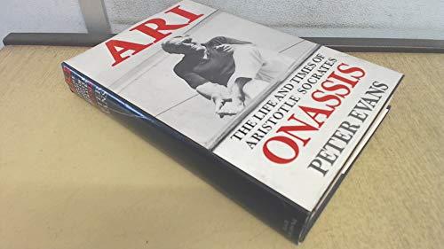 9780224021357: Ari: The Life & Times of Aristotle Onassis