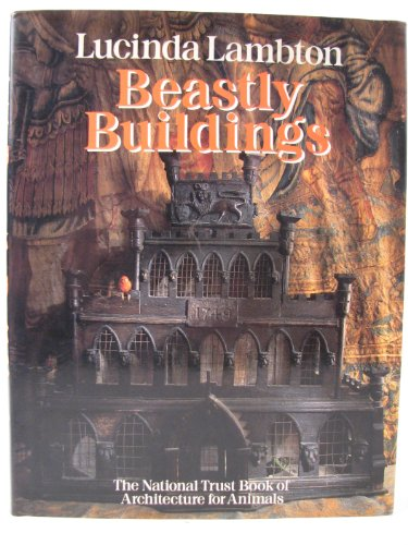 9780224021432: Beastly Buildings: Architecture for Animals