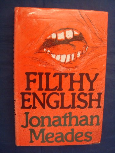 9780224021456: Filthy English