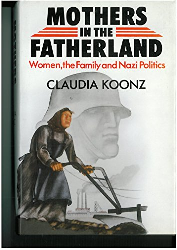 9780224021487: Mothers in the Fatherland: Women, the Family, and Nazi Politics