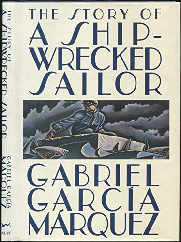 The Story of a Shipwrecked Sailor (First UK Edition): Garcia Marquez, Gabriel