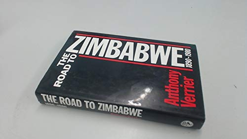 9780224021616: The Road to Zimbabwe, 1890-1980