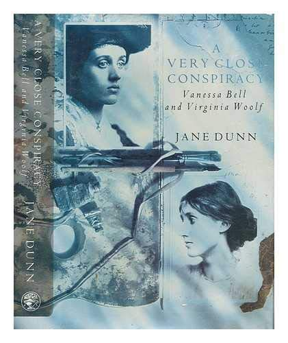 A Very Close Conspiracy - Vanessa Bell and Virginia Woolf (0224022342) by Jane. DUNN