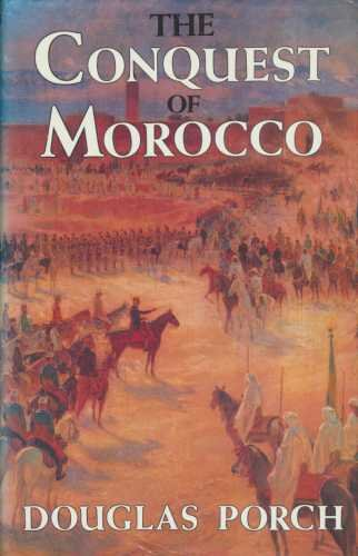 9780224022354: The Conquest of Morocco