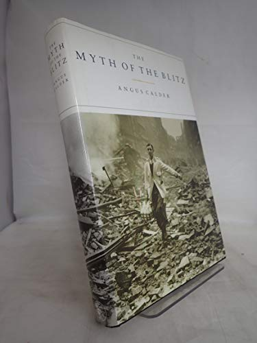 9780224022583: Myth of the Blitz