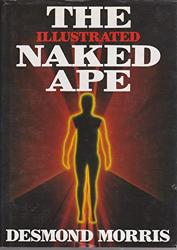 9780224022606: The Illustrated Naked Ape