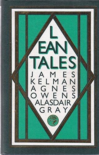 Lean Tales: Kelman, James; Owens, Agnes; Gray, Alasdair.