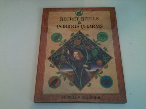 SECRET SPELLS & CURIOUS CHARMS (0224022822) by Monika Beisner