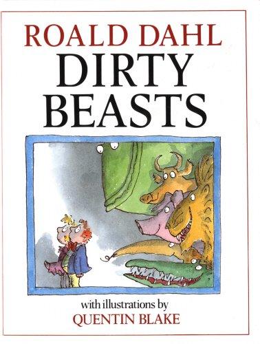 Dirty Beasts: DAHL, ROALD., Illustrated by Rosemary Fawcett