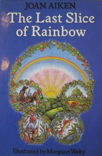 9780224022972: The Last Slice of Rainbow and Other Stories