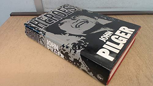 Heroes: JOHN PILGER