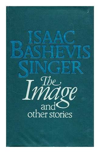 9780224023573: Image, The, and Other Stories