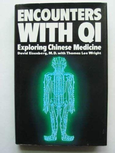 9780224023658: Encounters With Qi: Exploring Chinese Medicine