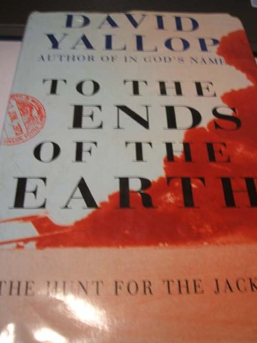 9780224023689: To the Ends of the Earth: Hunt for the Jackal