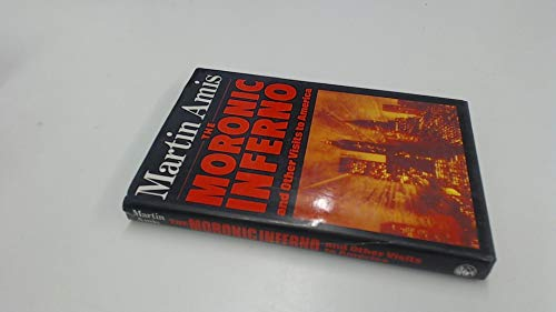 9780224023856: THE MORONIC INFERNO AND OTHER VISITS TO AMERICA.